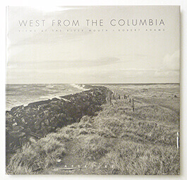 West from the Columbia: Views at the river mouth | Robert Adams