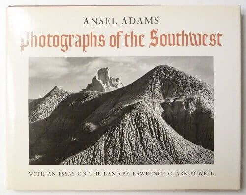 Photographs of the Southwest | Ansel Adams