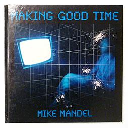 Making Good Time | Mike Mandel