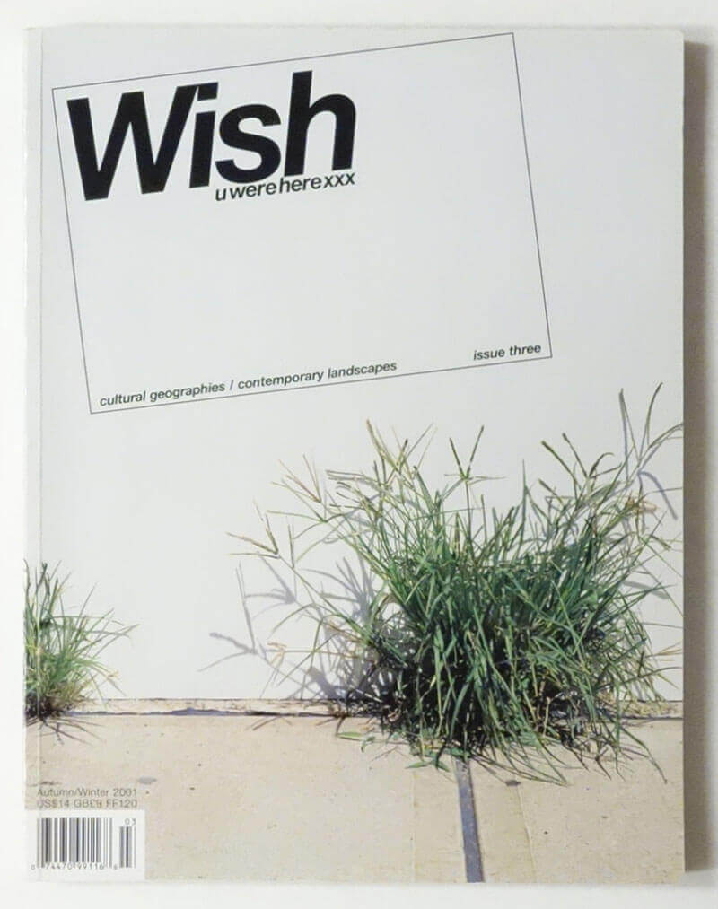 Wish u were here xxx Magazine #3 cultural geographies & contemporary landscapes