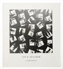 Composites | Ray K. Metzker