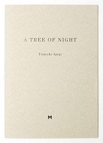 A Tree of Night | 今井智己