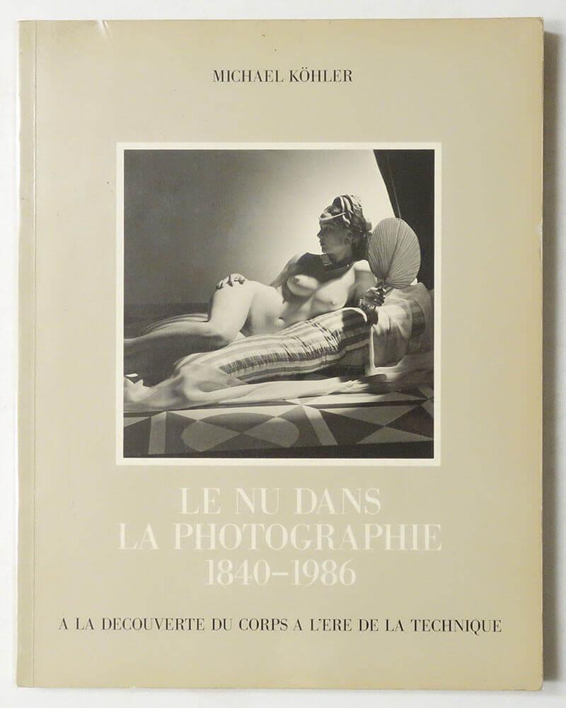 LE NU DANS LA PHOTOGRAPHIE 1840-1986