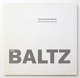 The Prototype Works Die Prototyp-Studien | Lewis Baltz