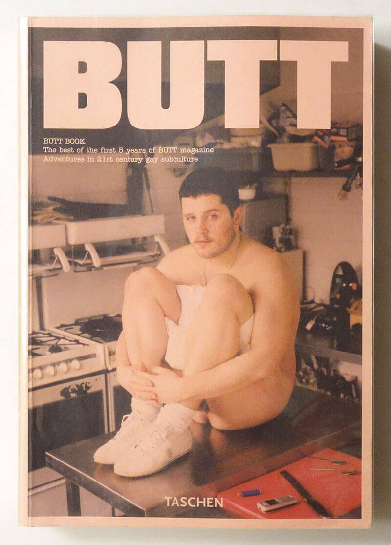BUTT Book: The best of the first 5 years of BUTT magazine, Adventures in 21st Century gay subculture