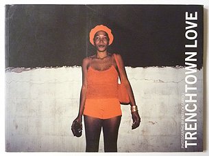 Trenchtown Love: Photographs by Patrick Cariou