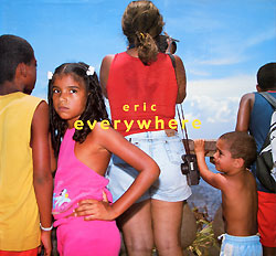 everywhere | eric