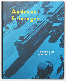 Andreas Feininger Stockholm 1933-1939