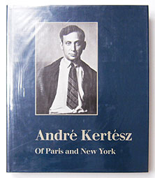 Andre Kertesz of Paris and New York