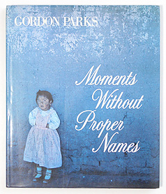 Moments Without Proper Names | Gordon Parks