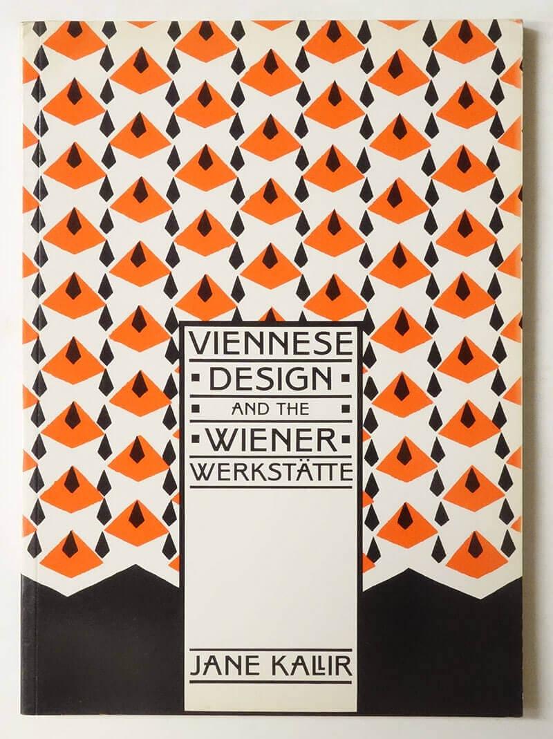 VIENNESE DESIGN and The WIENER WERKSTATTE | Jane Kallir