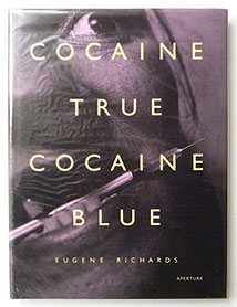 Cocaine True Cocaine Blue | Eugene Richards