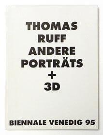 Thomas Ruff Andere Portrats + 3D Biennale Venezig 95