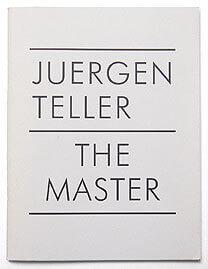 The Master | Juergen Teller