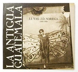 La Antigua Guatemala | Juan JOSE Yas, J.D. Noriega