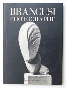 Brancusi Photographe | Constantin Brancusi