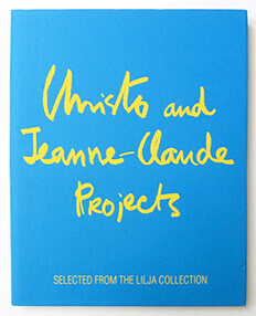 Christo and Jeanne-Claude Projects Selected from The Lilja Collection