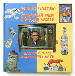 Stranger from Another World: Man of Visions Now on This Earth | Howard Finster