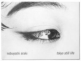Nobuyoshi Araki: Tokyo Still Life | 荒木経惟
