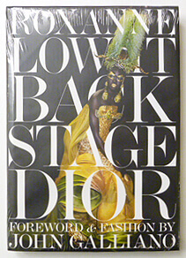 Back Stage Dior Foreword and Fashion by John Galliano | Roxanne Lowit
