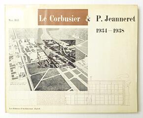 Le Corbusier et Pierre Jeanneret Oeuvre Complete 1934-1938