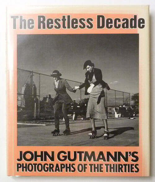 The Restless Decade: John Gutmann's Photographs of the Thirties