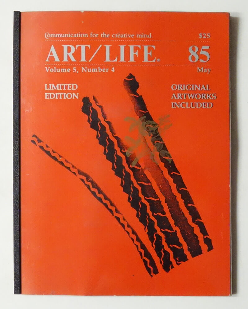 ART/LIFE: Communication for the creative mind. Volume 5, Number 4 May 1985