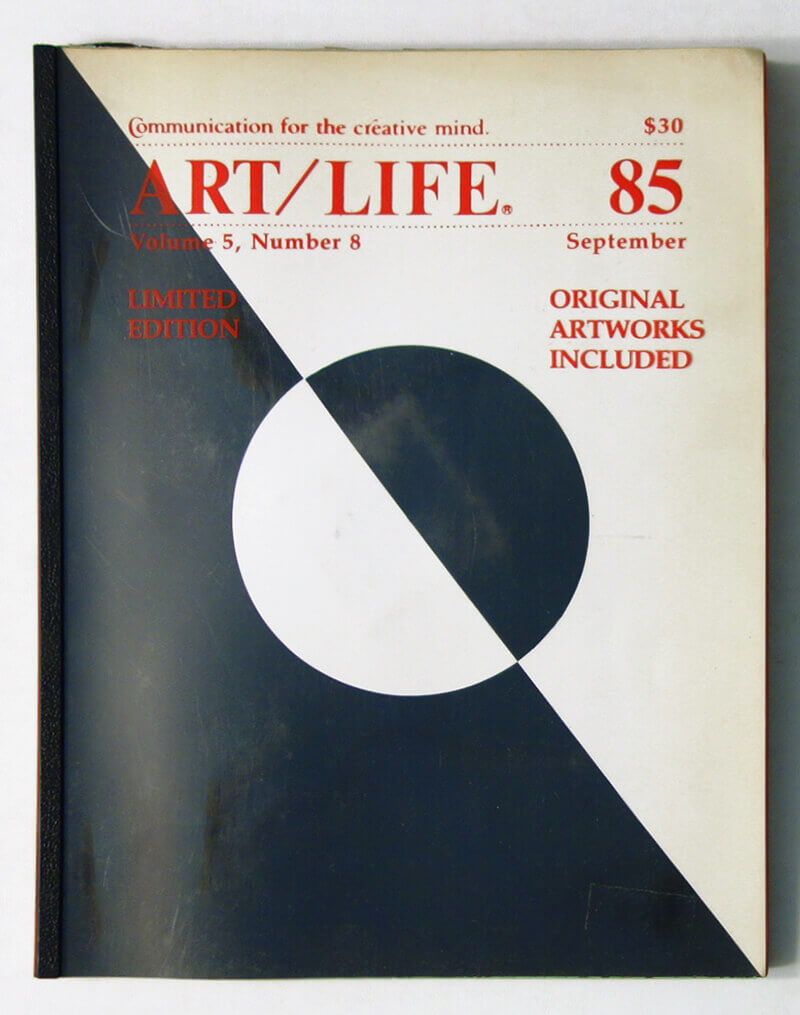 ART/LIFE: Communication for the creative mind. Volume 5, Number 8 September 1985