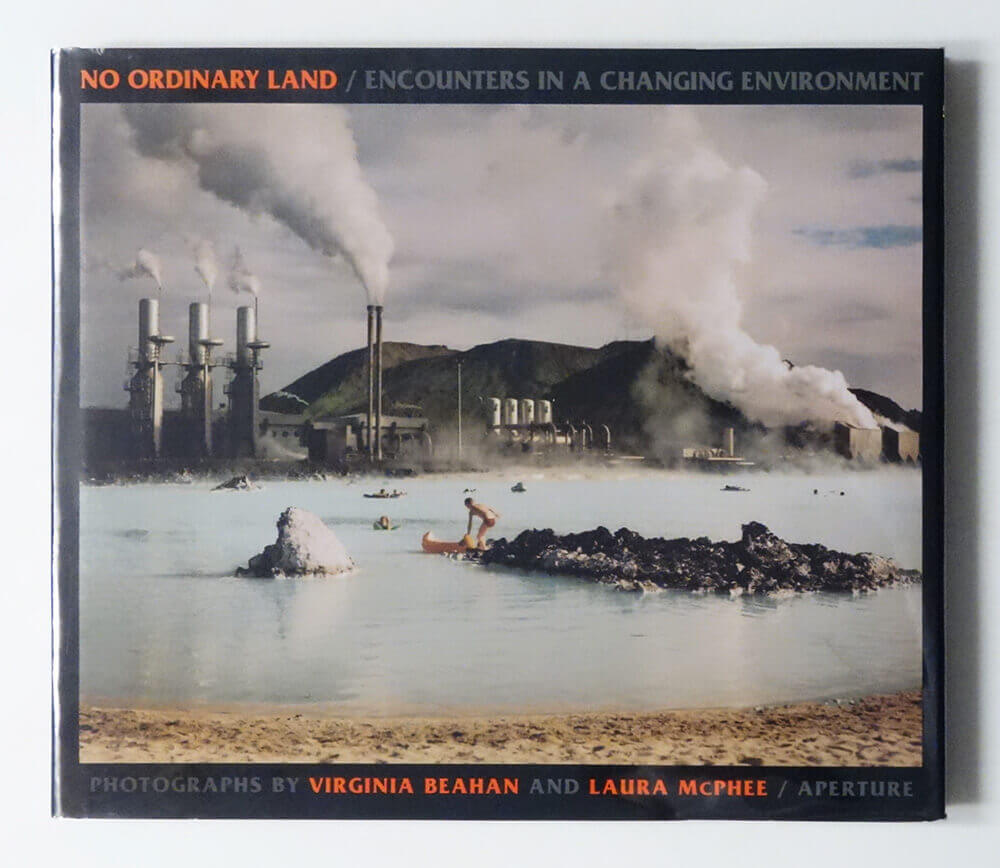 No Ordinary Land: Encounters in a Changing Environment | Virginia Beahan and Laura McPhee