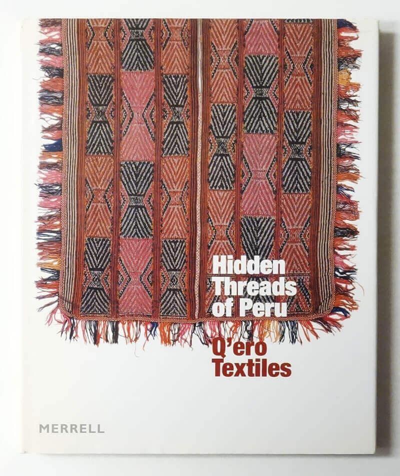 Hidden Threads of Peru: Q'ero Textiles