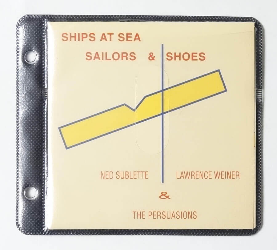 Ships at Sea Sailors & Shoes | Ned Sublette, Lawrence Weiner & The Persuasions