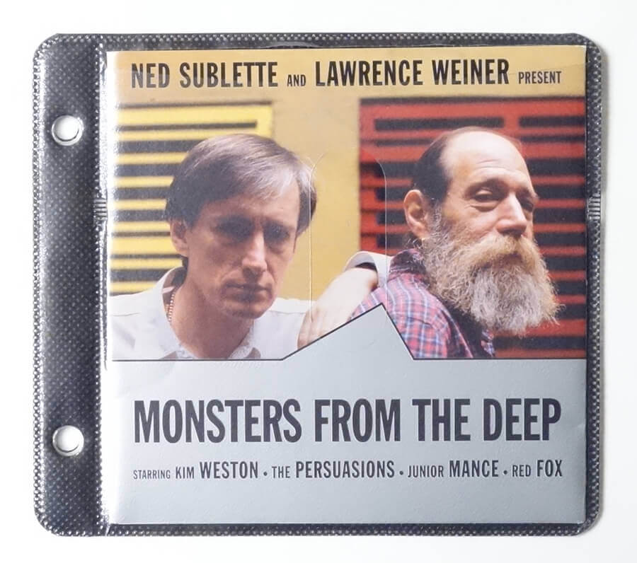 Monsters From The Deep | Ned Sublette and Lawrence Weiner
