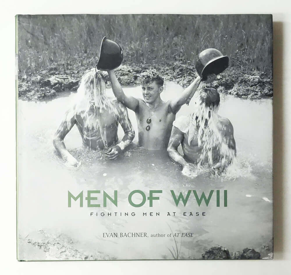 Men of WWII: Fighting Men at Ease