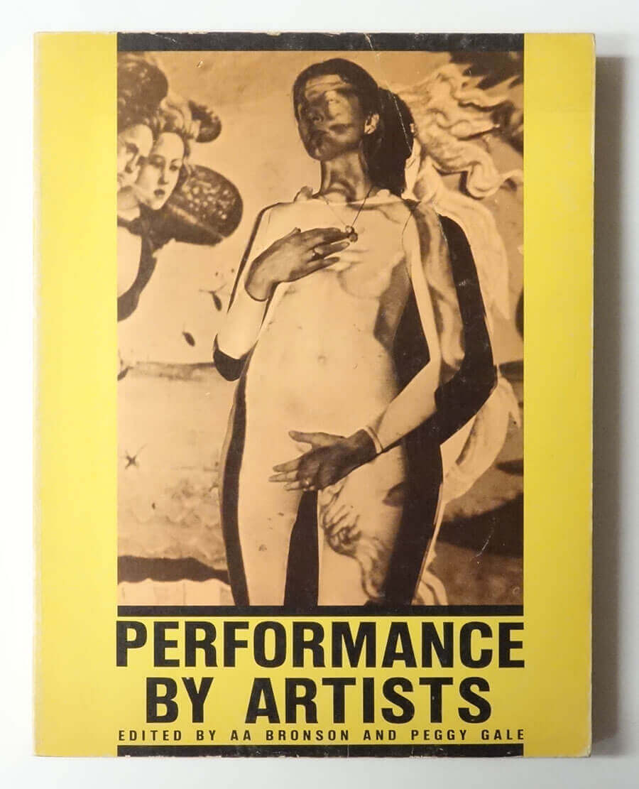 Performance by Artists | Edited by AA Bronson and Peggy Gale