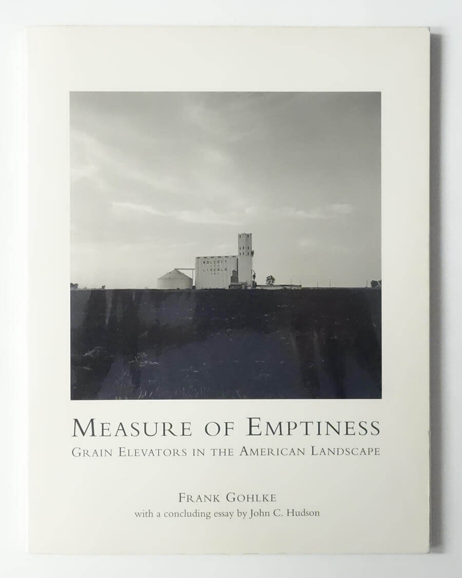 Measure of Emptiness: Grain Elevations in the American Landscape | Frank Gohlke