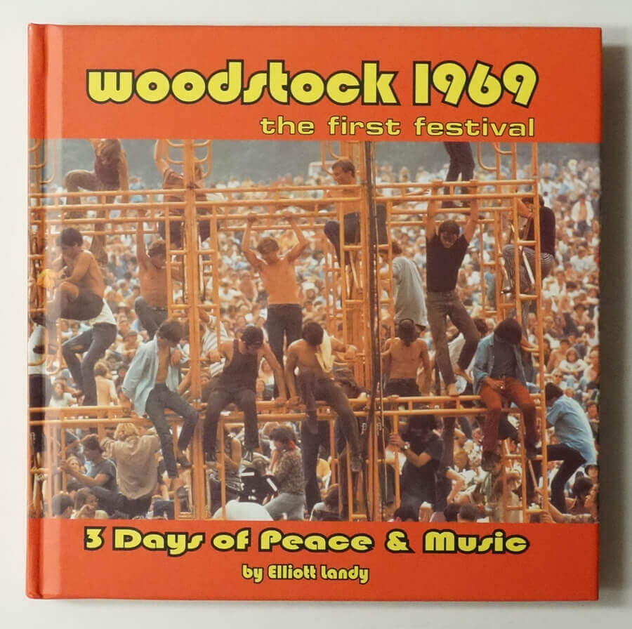 Woodstock 1969 The First Festival: 3 Days of Peace & Music by Elliott Landy