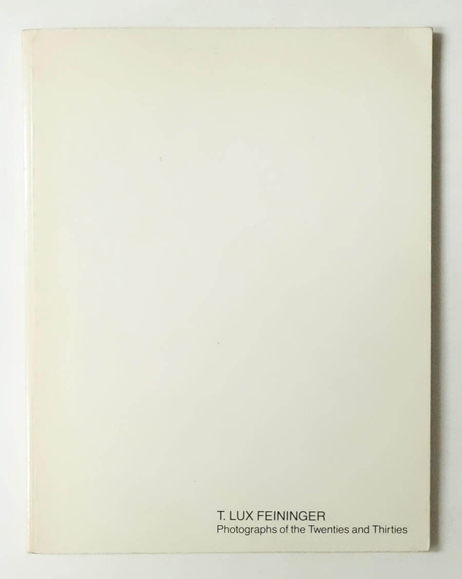 T.Lux Feininger Photographs of the Twenties and Thirties