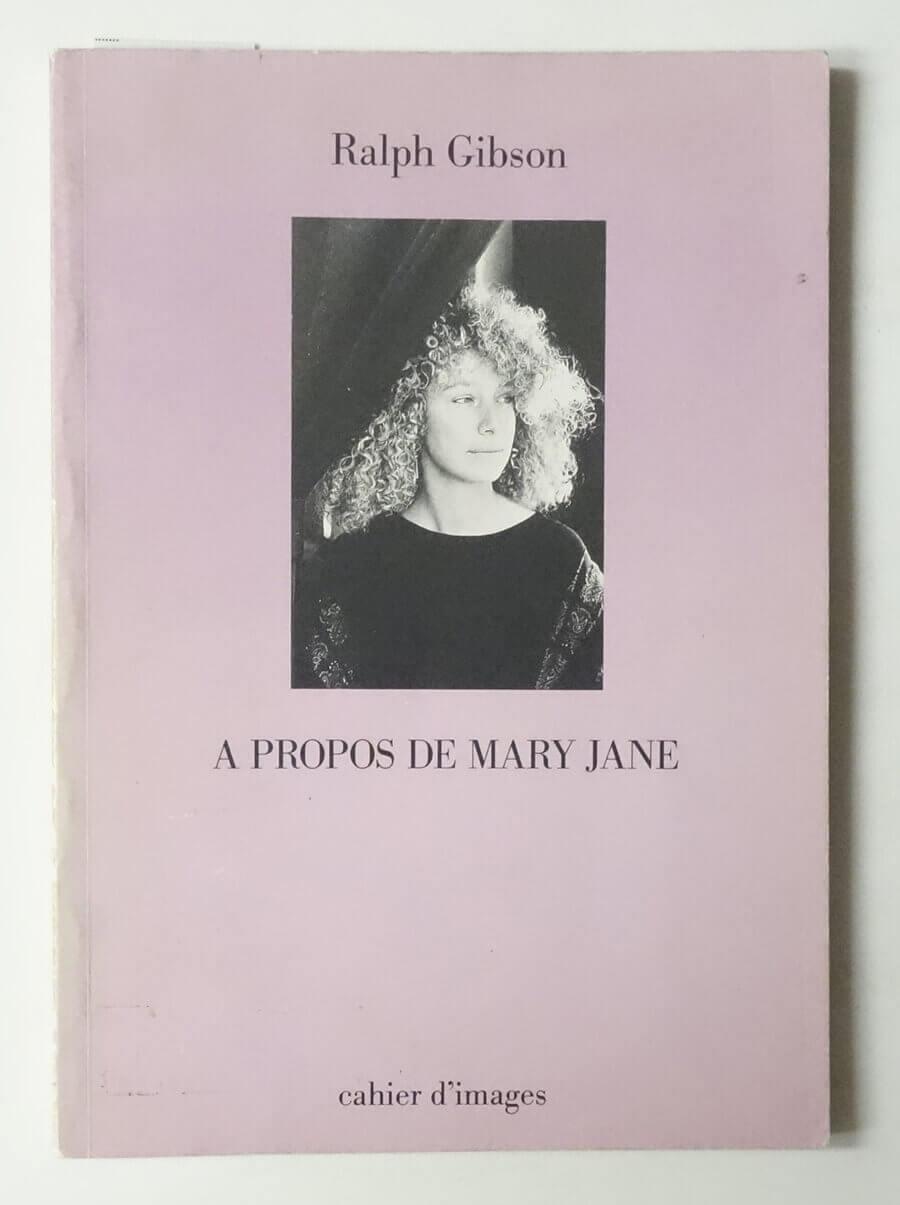 A Propos de Mary Jane | Ralph Gibson