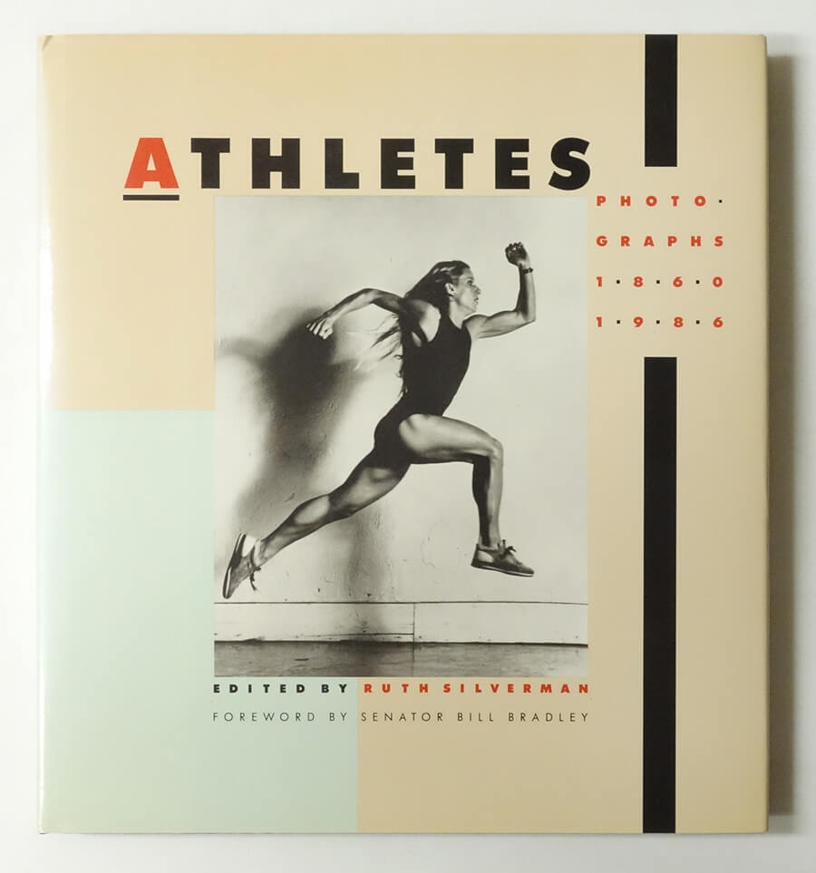 Athletes: Photographs 1860-1986 | Edited by Ruth Silverman