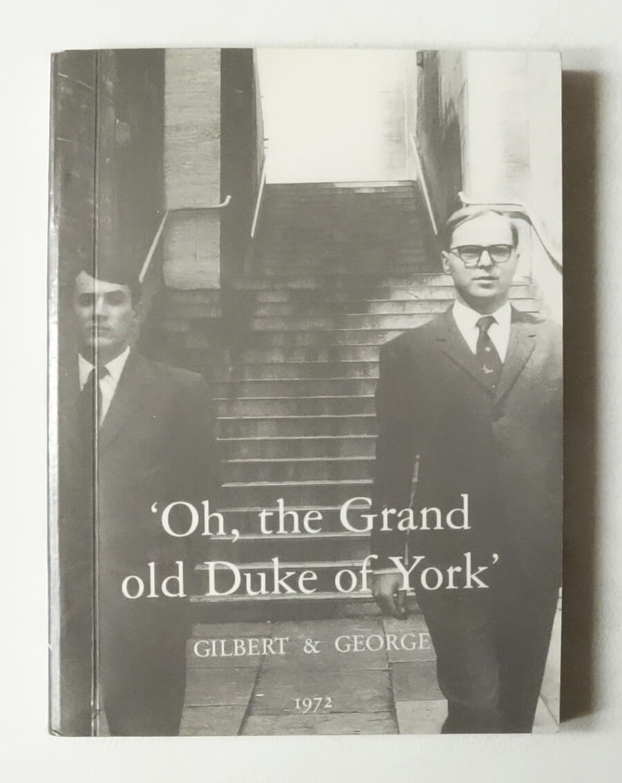 'Oh, the Grand old Duke of York' | Gilbert and George