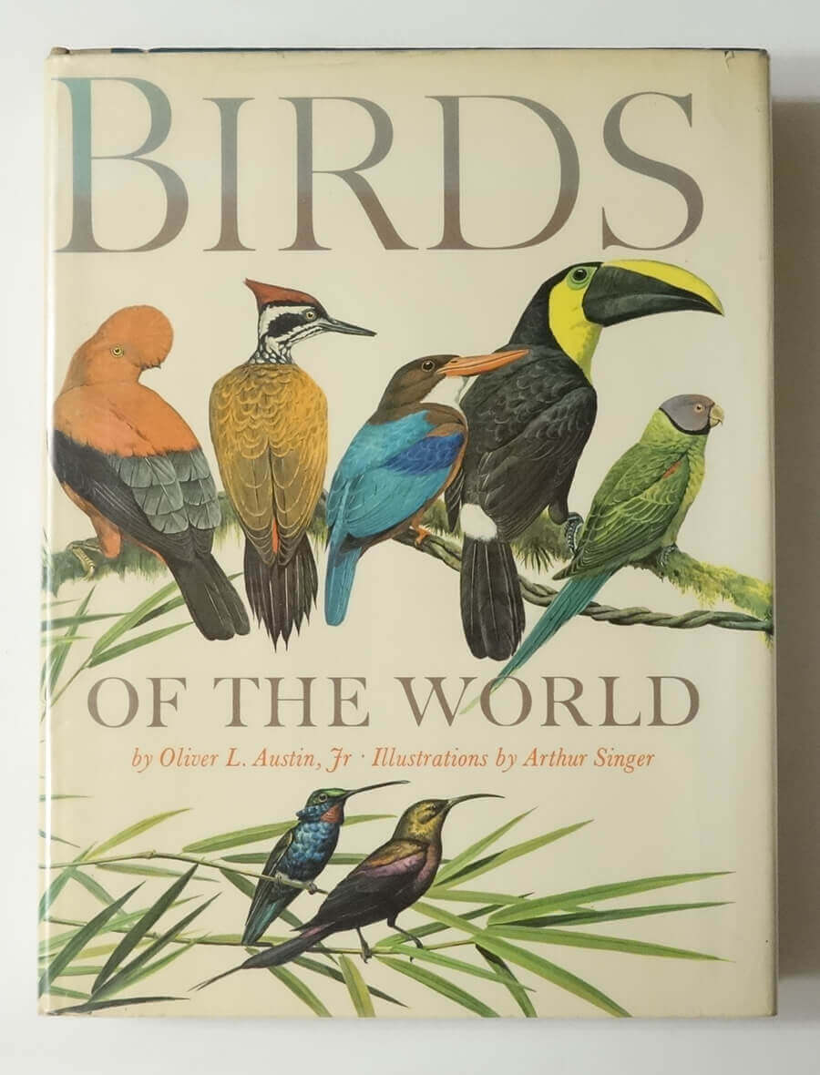 Birds of the World: A Survey of the Twenty-Seven Orders and One Hundred and Fifty-Five Families | Oliver L. Austin