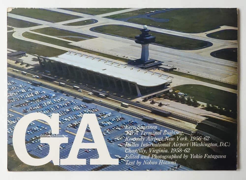 GA グローバル・アーキテクチュア No.26 <エーロ・サーリネン> TWAターミナル・ビル&ダレス国際空港