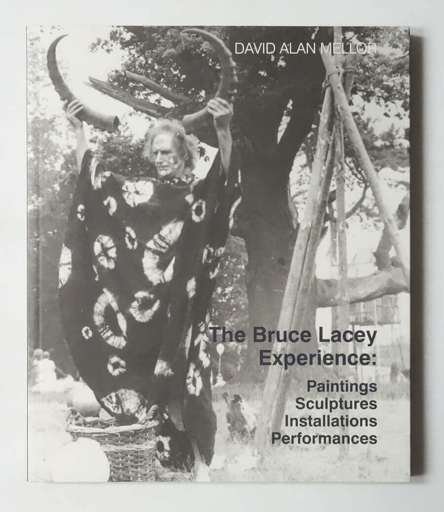 The Bruce Lacey Experience: Paintings, Sculptures, Installations, Performances