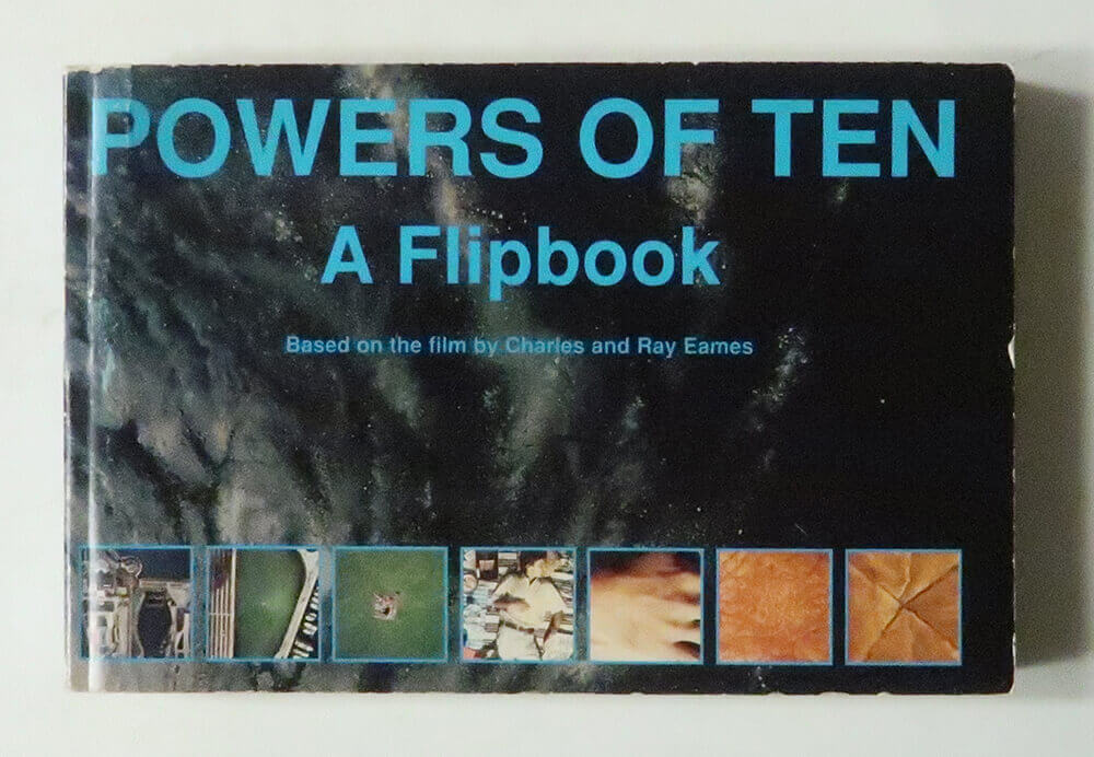 Powers of Ten A Flipbook: Based on the film by Charles and Ray Eames