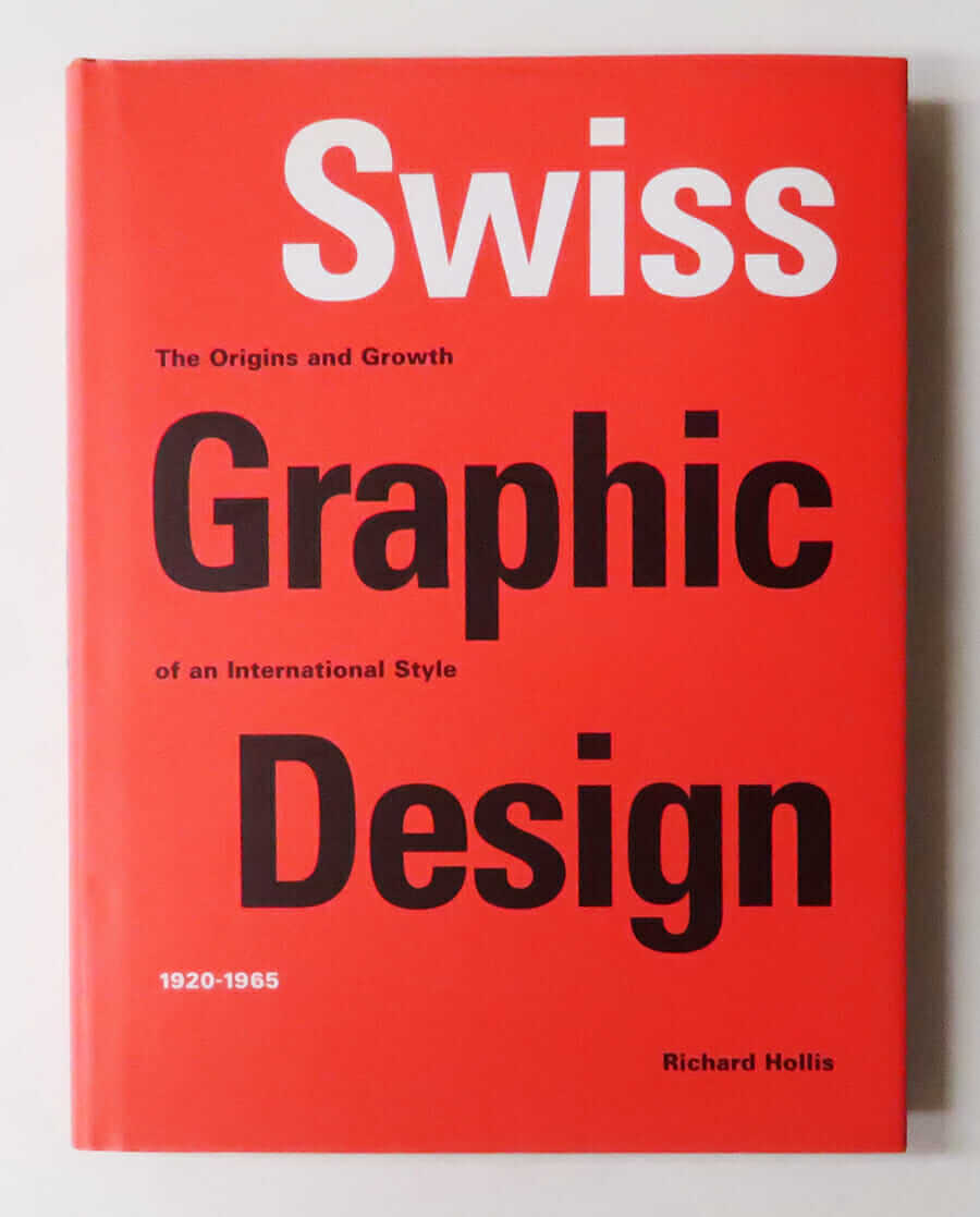 Swiss Graphic Design: The Origins and Growth of an International Style 1920-1965 | Richard Hollis