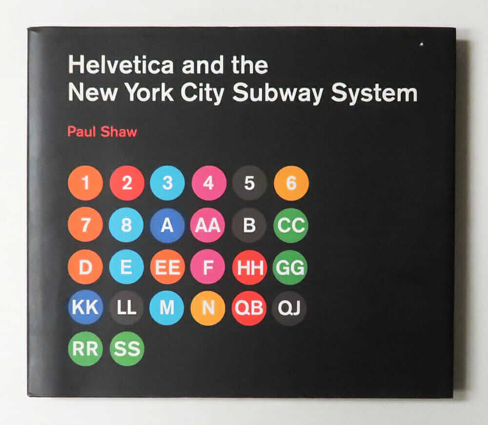 Helvetica and the New York City Subway System | Paul Shaw