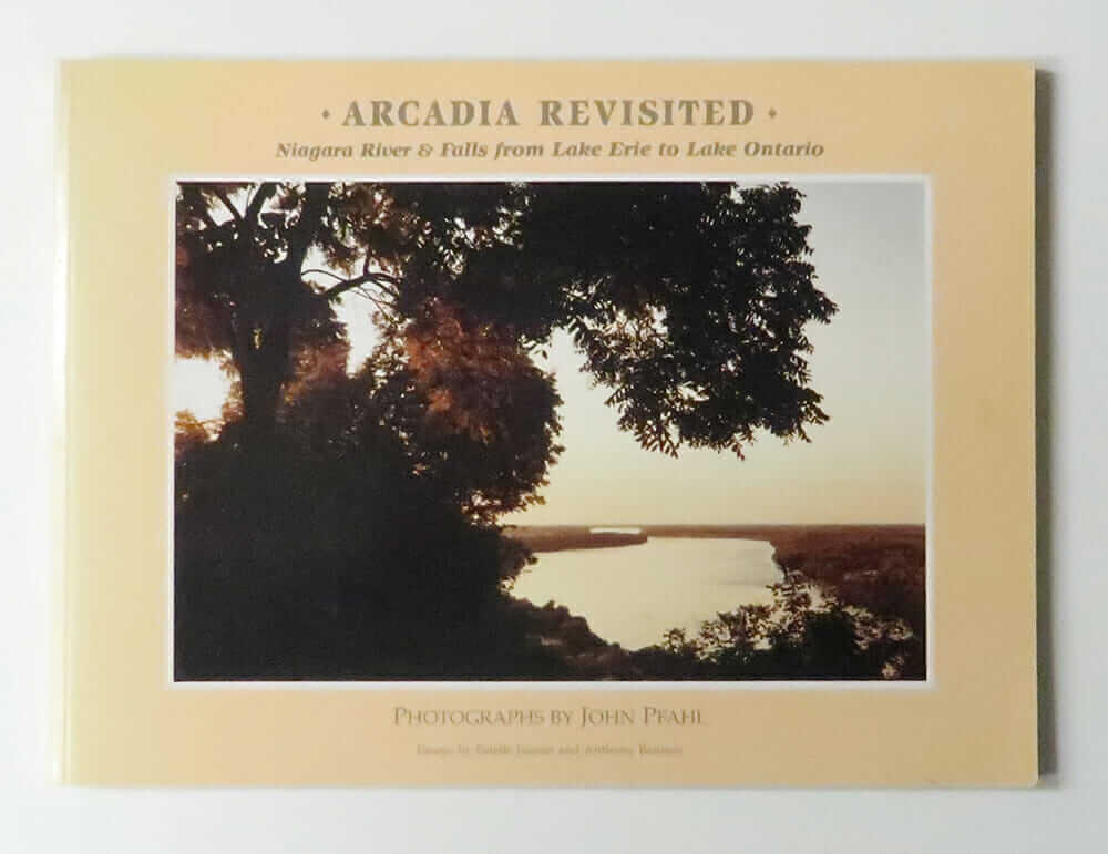 Arcadia Revisited: Niagara River & Falls from Lake Erie to Lake Ontario | John Pfahl