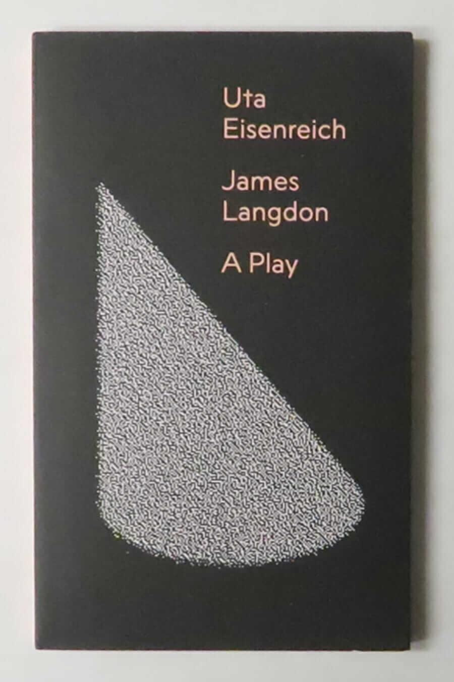 A Play | Uta Eisenreich and James Langdon