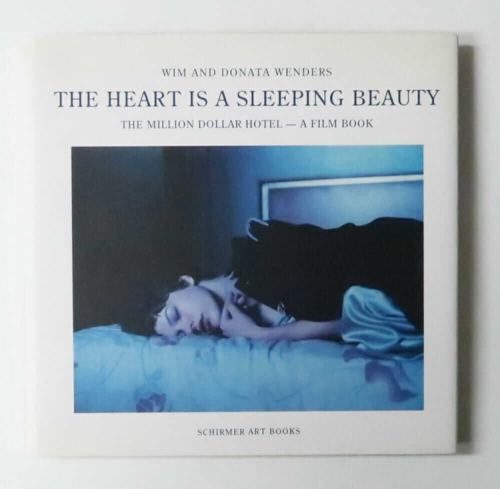 The Heart is a Sleeping Beauty: The Million Dollar Hotel - A Film Book | Wim and Donata Wenders
