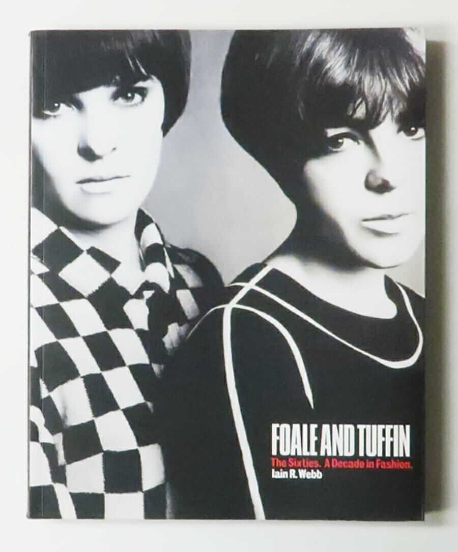 Foale and Tuffin: The Sixties, A Decade in Fashion